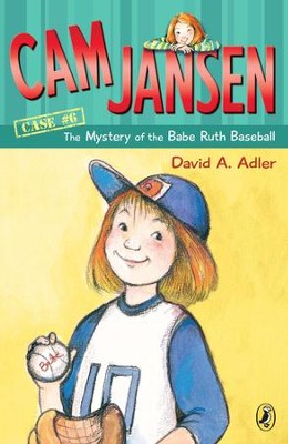 Cam Jansen: The Mystery of the Babe Ruth Baseball #6: The Mystery of the Babe Ruth Baseball #6 - eBook  -     By: David A. Adler     Illustrated By: Susanna Natti