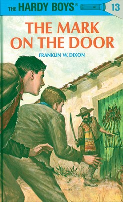 Hardy Boys 13: The Mark on the Door: The Mark on the Door - eBook  -     By: Franklin W. Dixon