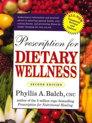 Prescription for Dietary Wellness: Using Foods to Heal - eBook  -     By: Phyllis A. Balch, James F. Balch