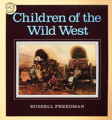 Children Of The Wild West      -     By: Russell Freedman