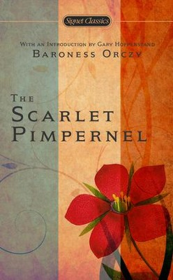 The Scarlet Pimpernel: (100th Anniversary Edition) - eBook  -     By: Baroness Orczy