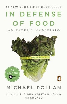 In Defense of Food: An Eater's Manifesto - eBook  -     By: Michael Pollan