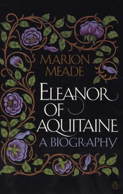 Eleanor of Aquitaine: A Biography - eBook  -     By: Marion Meade