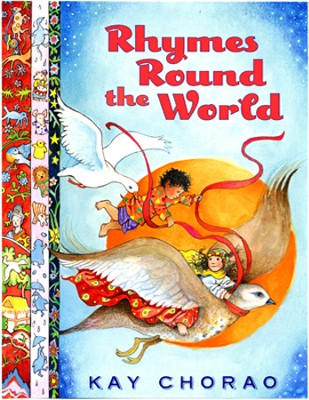 Rhymes Round The World  -     By: Kay Chorao