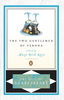 The Two Gentlemen of Verona - eBook  -     Edited By: A.R. Braunmuller, Stephen Orgel, Mary Beth Rose     By: William Shakespeare