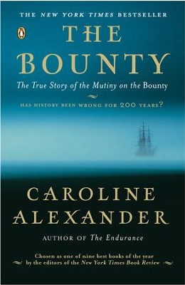 The Bounty: The True Story of the Mutiny on the Bounty - eBook  -     By: Caroline Alexander