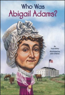 Who Was Abigail Adams?  -