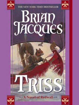 Triss: A Novel of Redwall - eBook  -     By: Brian Jacques