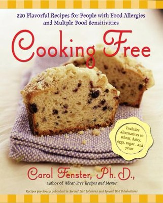 Cooking Free: 220 Flavorful Recipes for People with Food Allergies and Multiple Food Sensitivi - eBook  -     By: Carol Fenster Ph.D.