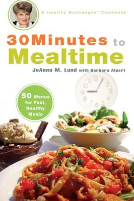 30 Minutes to Mealtime: A Healthy Exchanges Cookbook - eBook  -     By: Lund Joanna