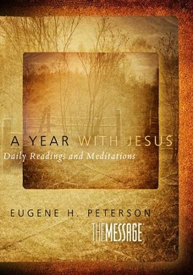 A Year with Jesus Devotional  -     By: Eugene H. Peterson