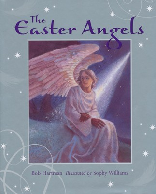 The Easter Angels  -     By: Bob Hartman