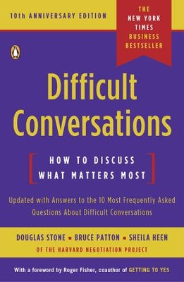 Difficult Conversations: How to Discuss What Matters Most - eBook  -     By: Douglas Stone, Bruce Patton, Sheila Heen