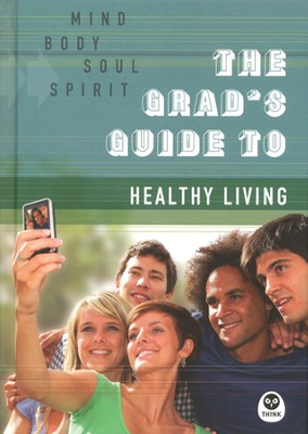 The Grad's Guide to Healthy Living: Mind, Body, Soul, Spirit (slightly imperfect)  -