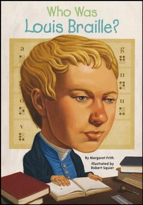 Who Was Louis Braille?  -     By: Margaret Frith     Illustrated By: Scott Anderson