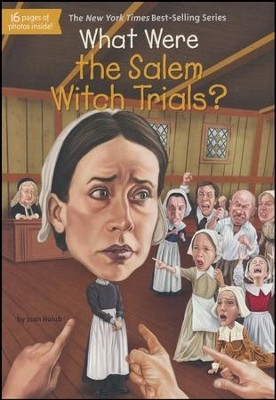 What Were the Salem Witch Trials?  -     By: Joan Holub