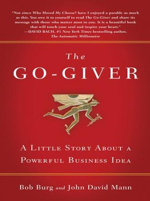 The Go-Giver: A Little Story About a Powerful Business Idea - eBook  -     By: Bob Burg, John David Mann