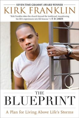 The Blueprint: A Plan for Living Above Life's Storms - eBook  -     By: Kirk Franklin