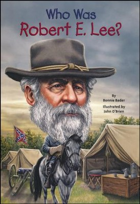 Who Was Robert E. Lee?  -     By: Bonnie Bader