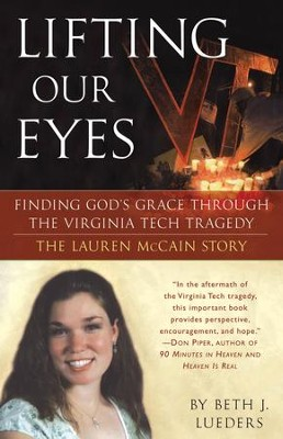 Lifting Our Eyes: Finding God's Grace Through the Virginia Tech Tragedy The Lauren McCain Story - eBook  -     By: Beth Lueders