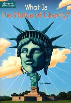 What Is the Statue of Liberty?  -     By: Joan Holub     Illustrated By: John Mantha, Scott Anderson