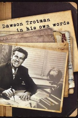Dawson Trotman: In His Own Words  -     By: Navigators
