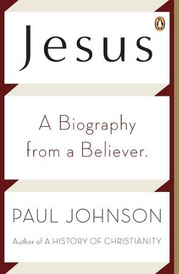 Jesus: A Biography from a Believer. - eBook  -     By: Paul Johnson