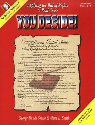 You Decide! Applying the Bill of Rights to Real Cases   -     By: George Bundy Smith, Alene Smith