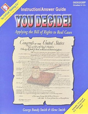 You Decide! Applying the Bill of Rights to Real Cases Grades 7-12 Teacher's Manual  -     By: George Bundy Smith, Alene Smith