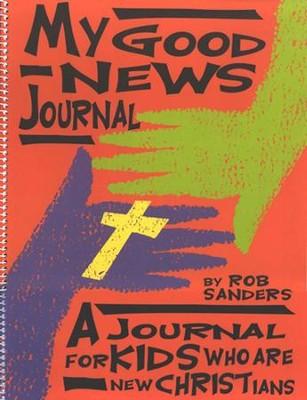 My Good News Journal: A Journal For Kids Who Are New Christians  -     By: Rob Sanders