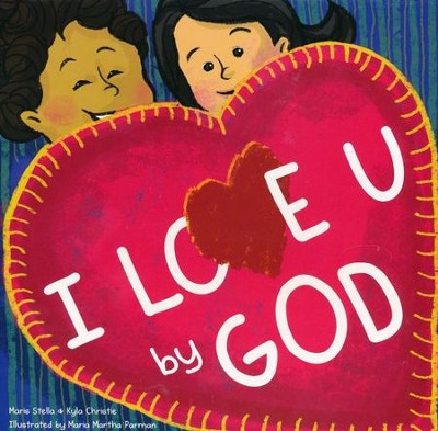 I Love U, by God   -     By: Maris Stella, Kyla Christie
