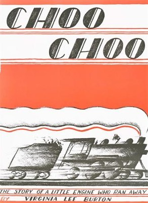 Choo Choo   -     By: Virginia Lee Burton