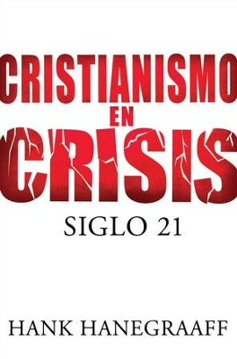 Cristianismo en Crisis: Siglo 21 (Christianity in Crisis: 21st Century) - eBook  -     By: Hank Hanegraaff