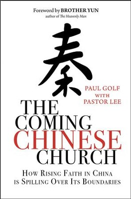 The Coming Chinese Church: How rising faith in China is spilling over its boundaries - eBook  -     By: Paul Golf