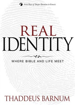 Real Identity: Where Bible and Life Meet - eBook  -     By: Thaddeus Barnum