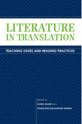 Literature in Translation: Teaching Issues and Reading Practices - eBook  -     By: Carol Maier, Francoise Massardier-Kenney