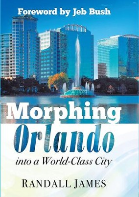 Morphing Orlando: Into a World-Class City - eBook  -     By: Randall James