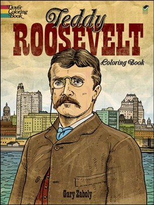 Teddy Roosevelt Coloring Book  -     By: Gary Zaboly