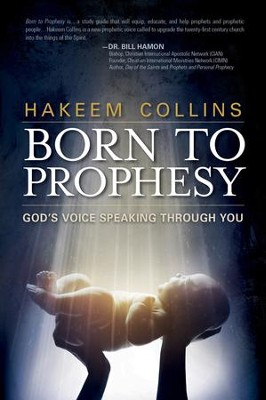 Born to Prophesy: God's Voice Speaking Through You - eBook  -     By: Hakeem Collins