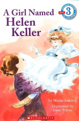 A Girl Named Helen Keller (Level 3)  -     By: Margo Lundell     Illustrated By: Irene Trivas
