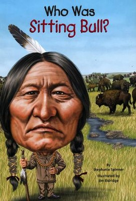 Who Was Sitting Bull?  -     By: Stephanie Spinner, Jim Eldridge