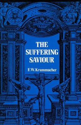 Suffering Saviour / New edition - eBook  -     By: F.W. Krummacher