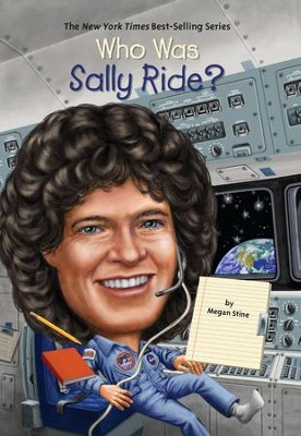 Who Was Sally Ride? - eBook  -     By: Megan Stine, Ted Hammond