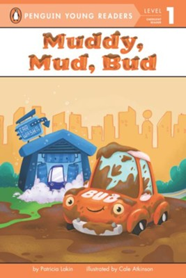 Muddy, Mud, Bud  -     By: Patricia Lakin     Illustrated By: Cale Atkinson