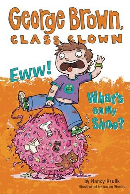 Eww! What's on My Shoe? #11 - eBook  -     By: Nancy Krulik     Illustrated By: Aaron Blecha