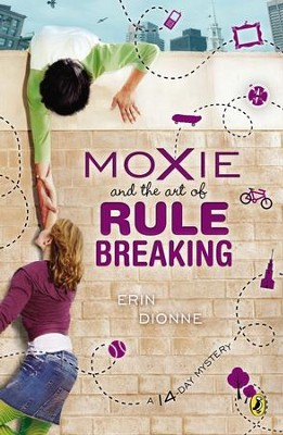 Moxie and the Art of Rule Breaking: A 14 Day Mystery - eBook  -     By: Erin Dionne