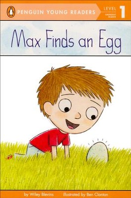 Max Finds an Egg  -     By: Wiley Blevins, Ben Clanton