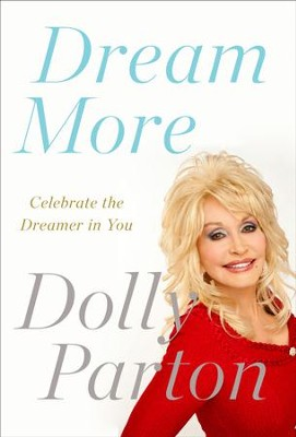 Dream More: Celebrate the Dreamer in You - eBook  -     By: Dolly Parton
