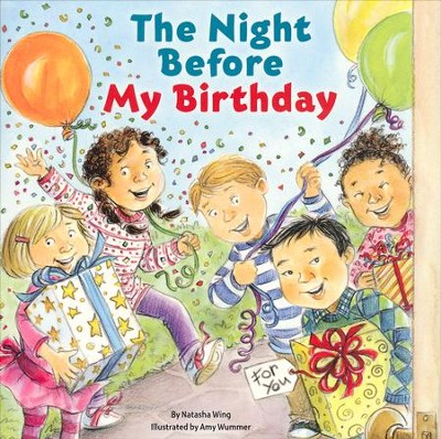 The Night Before My Birthday  -     By: Natasha Wing     Illustrated By: Amy Wummer