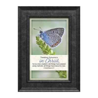 Therefore, if Anyone is in Christ, He is a New Creation, 2 Corinthians 5:17, Framed Art  -